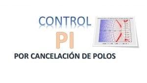 Como sintonizar un control PI por cancelamiento de Polos