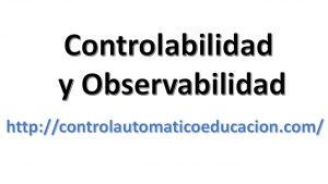 2. Controlabilidad y Observabilidad