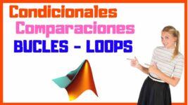 Condicionales comparaciones y bucles en matlab