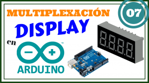 Multiplexar Display 7 Segmentos con Arduino