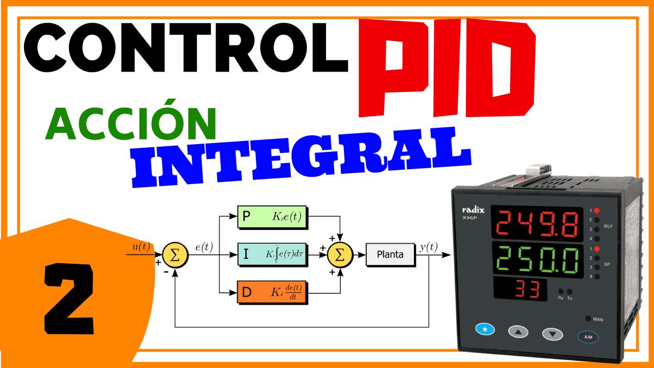 ¿Que es la Acción de Control Integral?